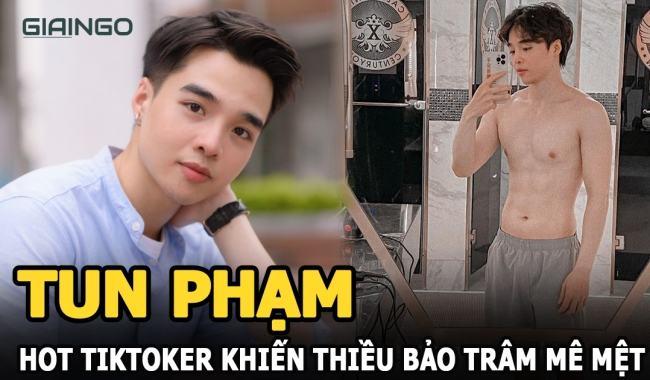 Hot TikTok Tun Phạm là ai