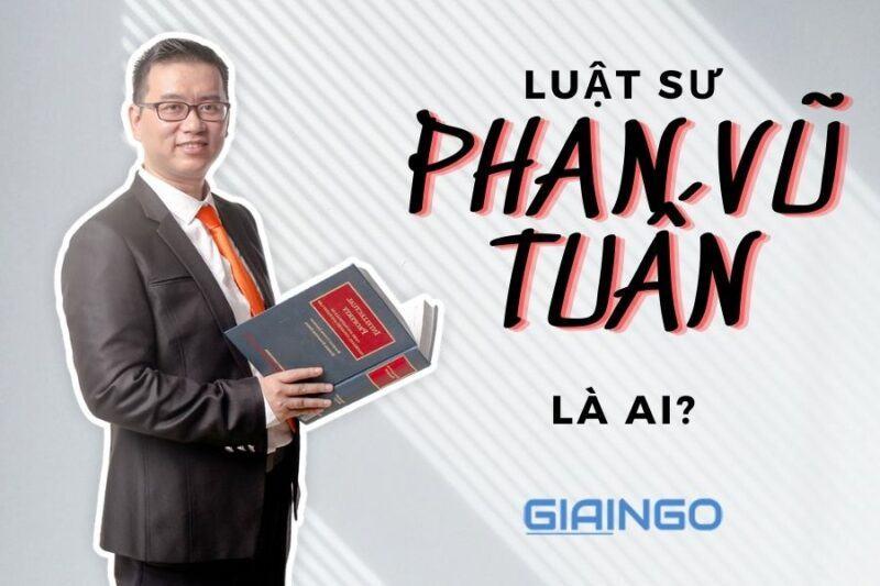 https://giaingo.info/luat-su-phan-vu-tuan-la-ai/