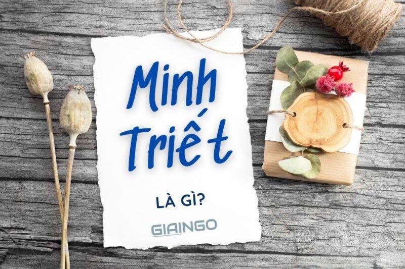 MINH TRIET LA GI