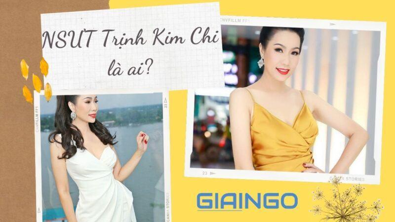 NSƯT Trịnh Kim Chi là ai