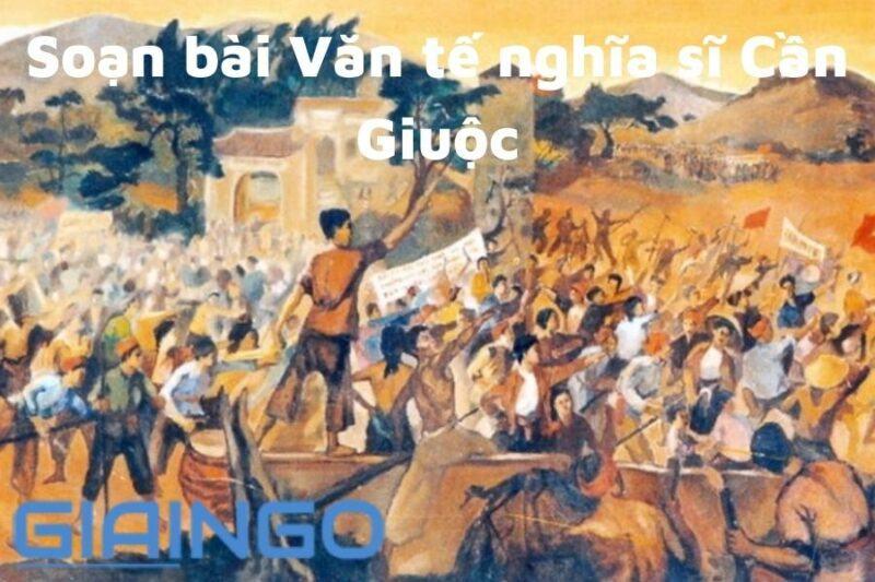 https://giaingo.info/soan-bai-van-te-nghia-si-can-giuoc/