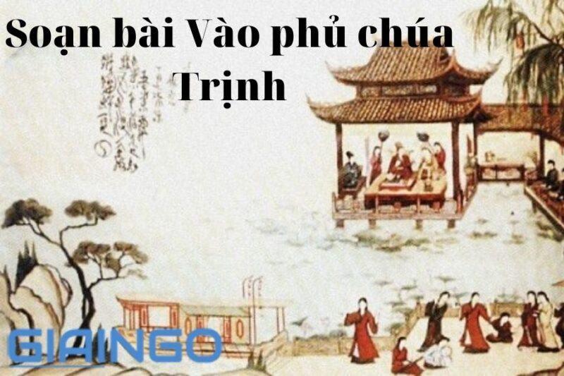 Soạn bài Vào phủ chúa Trịnh