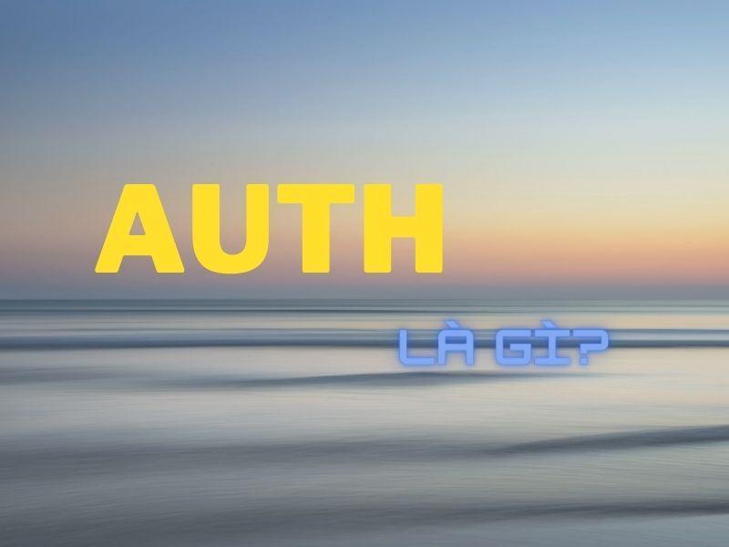 Authentic là gì? Mách bạn 6 mẹo hay để nhận biết hàng Auth