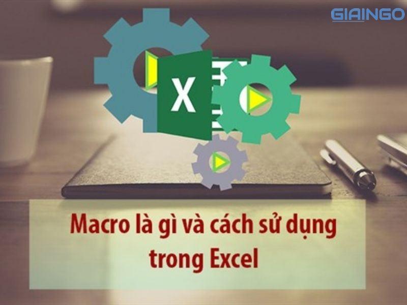 Macro là gì? 4 tính năng nổi bật của macro cần biết