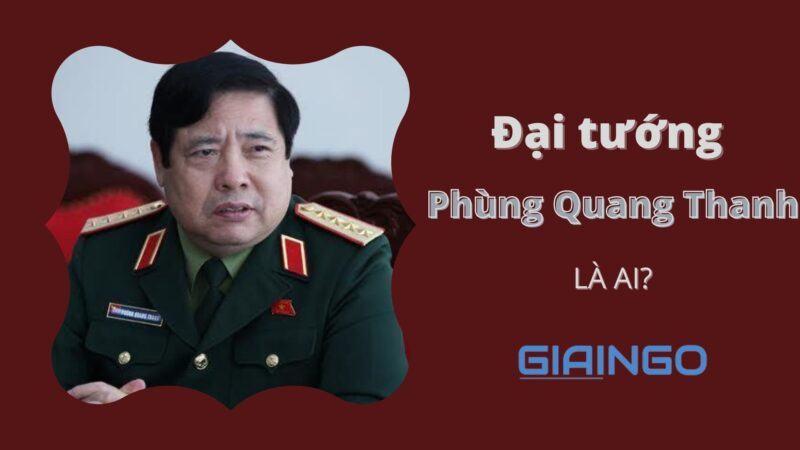 https://giaingo.info/dai-tuong-phung-quang-thanh-la-ai/
