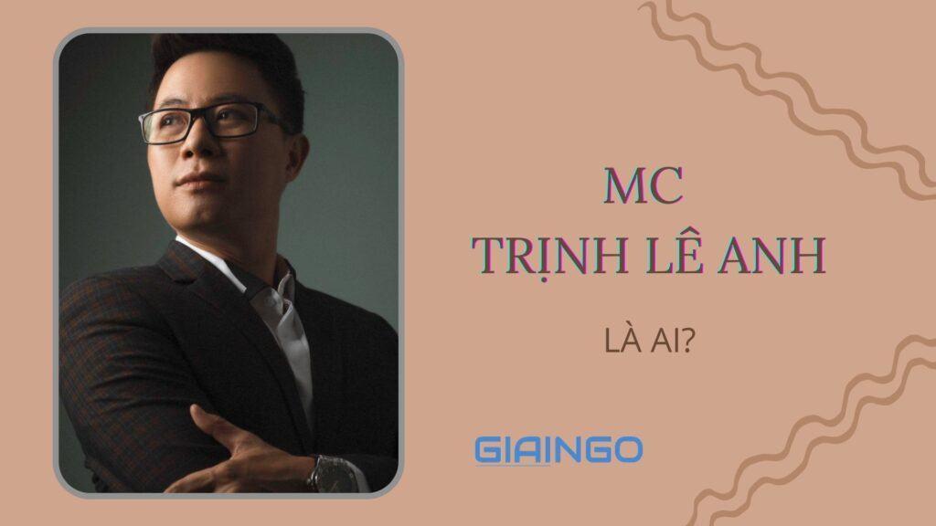 MC Trịnh Lê Anh là ai?
