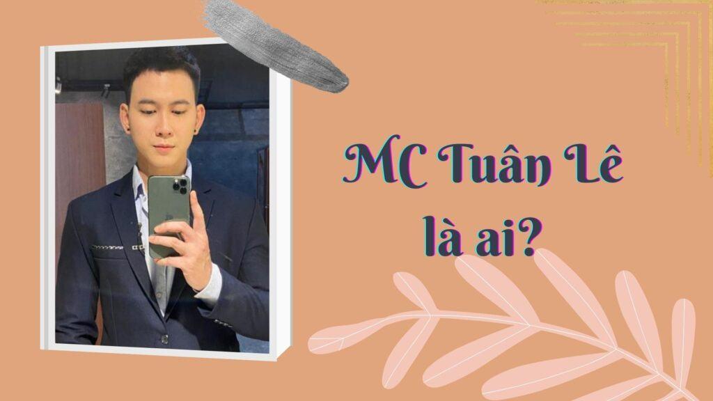 MC Tuân Lê là ai?