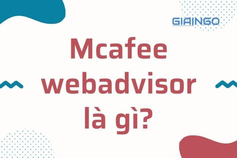 McAfee WebAdvisor là gì?
