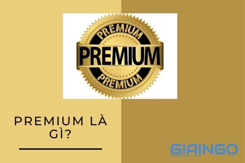 https://giaingo.info/premium-la-gi/