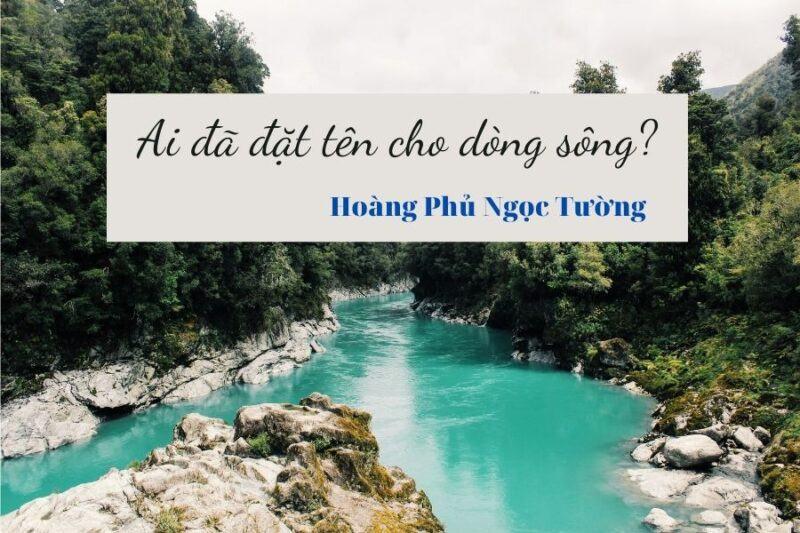 Soạn bài Ai đã đặt tên cho dòng sông?