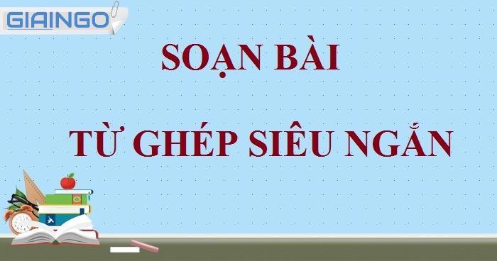 https://giaingo.info/soan-bai-tu-ghep/