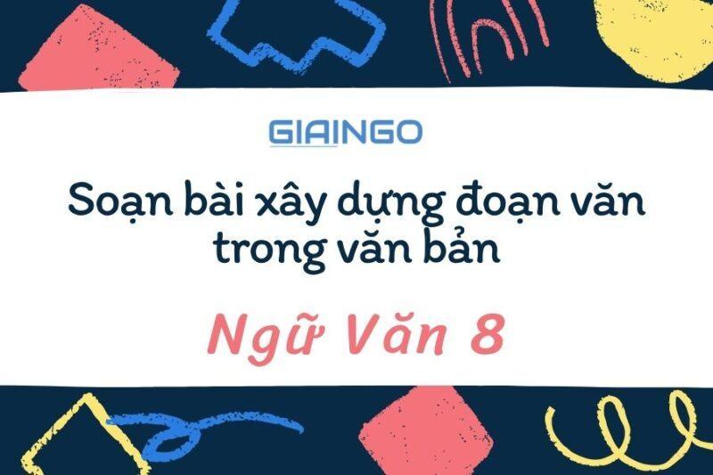 https://giaingo.info/soan-bai-xay-dung-doan-van-trong-van-ban/