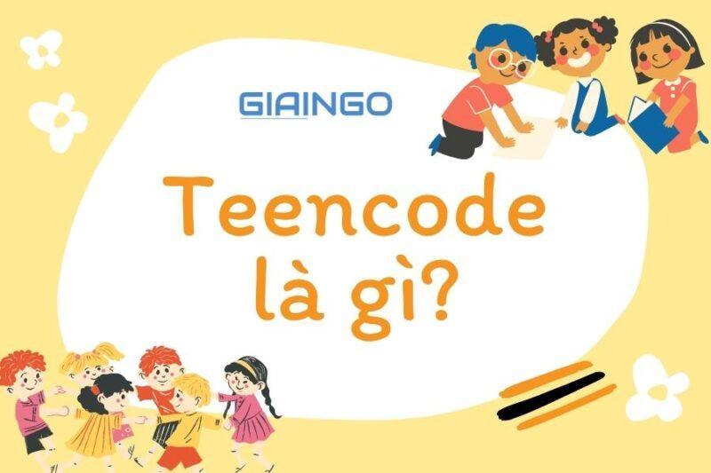 Teencode là gì?