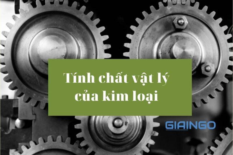 https://giaingo.info/tinh-chat-vat-ly-cua-kim-loai/