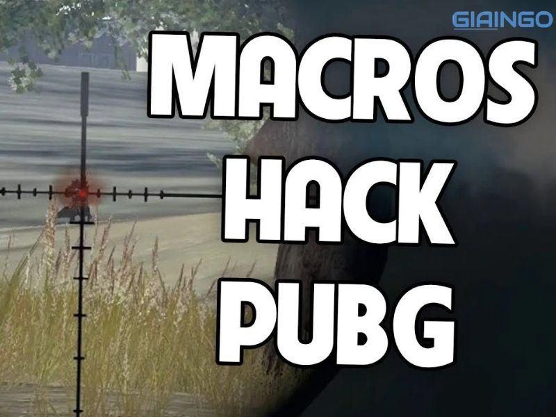 Macro là gì trong game PUBG/LMHT