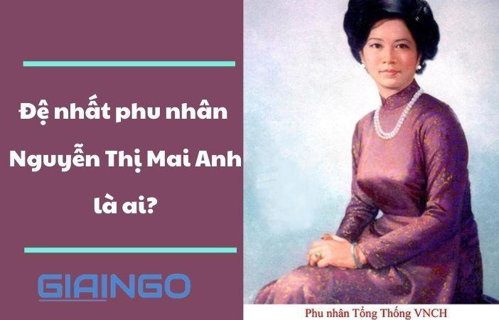 https://giaingo.info/de-nhat-phu-nhan-nguyen-thi-mai-anh-la-ai/