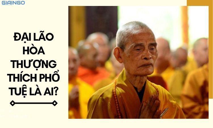 https://giaingo.info/dai-lao-hoa-thuong-thich-pho-tue-la-ai/