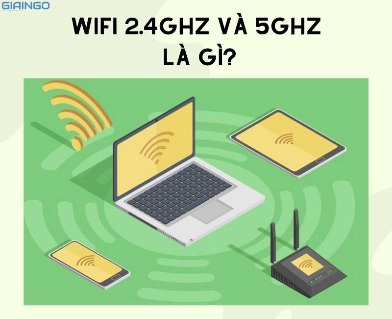 su khac nhau giua wifi 2.4GHz va 5GHz