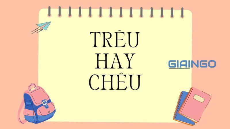 https://giaingo.info/treu-hay-cheu/